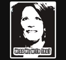 Miss me with that by Tia Knight