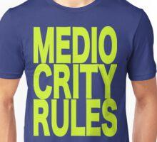 Mediocrity Rules Unisex T-Shirt