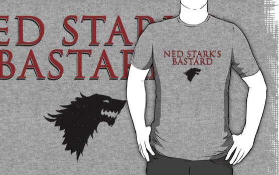 You're Ned Stark's bastard, aren't you? by Hitsville U.K.
