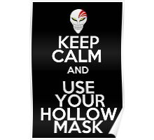 keep calm and use your hollow mask Poster
