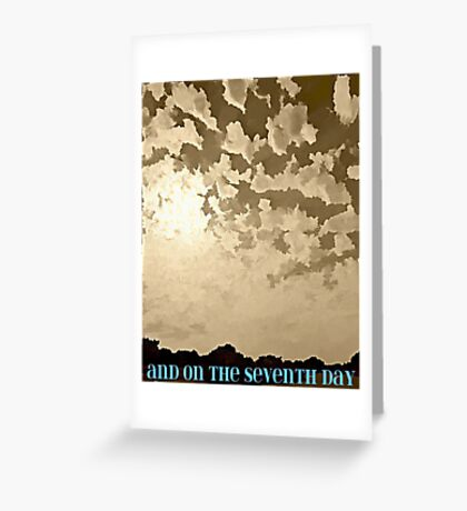 And On The Seventh Day Greeting Card
