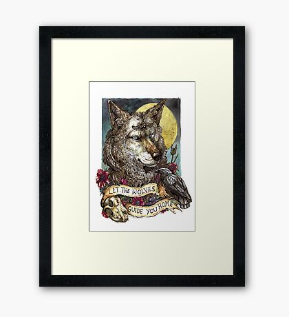 Let the wolves guide you home  Framed Print