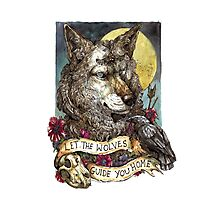 Let the wolves guide you home  Photographic Print