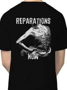REPARATIONS NOW BATTERED SLAVE BACK SHIRT. (DARK) Classic T-Shirt