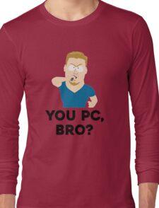 You PC, bro? Long Sleeve T-Shirt