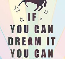 if you can dream it, you can do it with unicorn by thejoyker1986