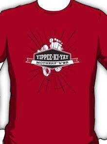 Yippee-Ki-Yay! T-Shirt