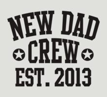NEW DAD CREW EST 2013 Black by MILK-Lover