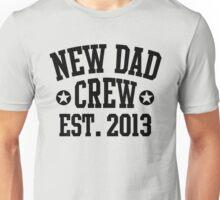 NEW DAD CREW EST 2013 Black Unisex T-Shirt