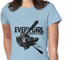 Every Girl Needs a Tank Womens Fitted T-Shirt