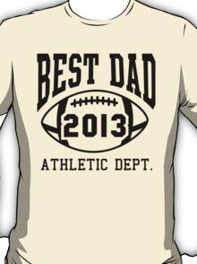 BEST DAD FOOTBALL 2013 ATHLETIC DEPT Black T-Shirt