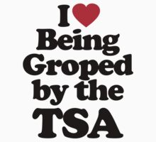 I Love Being Groped by the TSA by iheart
