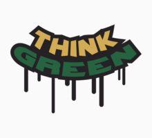 Think Green Graffiti by Style-O-Mat