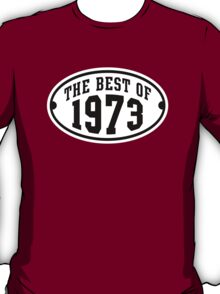 THE BEST OF 1973 Birthday T-Shirt Black/White T-Shirt