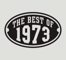 THE BEST OF 1973 Birthday T-Shirt Black by MILK-Lover