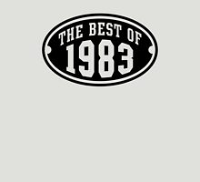 THE BEST OF 1983 Birthday T-Shirt Black Unisex T-Shirt