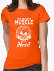 The Biggest Muscle In A Pit Bull Is The Heart Womens Fitted T-Shirt