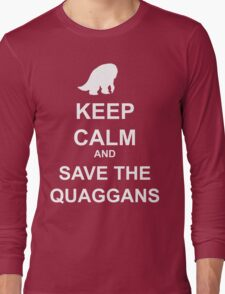 Keep Calm and save the quaggans Long Sleeve T-Shirt