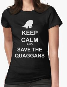 Keep Calm and save the quaggans Womens Fitted T-Shirt