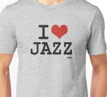 I love Jazz Unisex T-Shirt