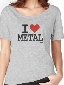 I love Metal Women's Relaxed Fit T-Shirt