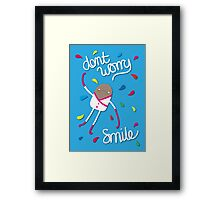 Dont Worry - Smile Framed Print