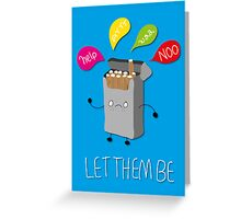 Leave them alone Greeting Card