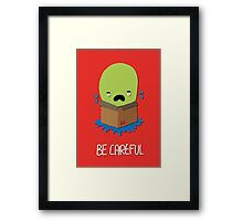 Be careful Framed Print