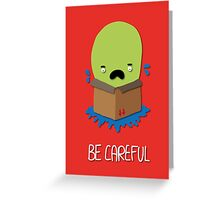 Be careful Greeting Card
