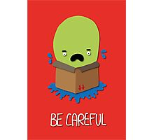 Be careful Photographic Print