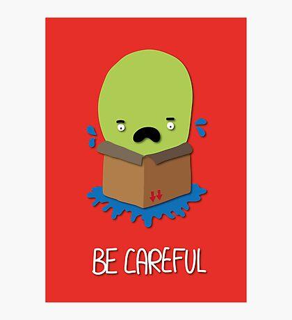 Be careful Photographic Print