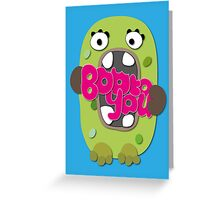 Boo to you Greeting Card