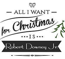 all i want for christmas is Robert Downey Jr. by hansfrider