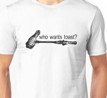 Who Wants Toast? (For Coloured Shirts) Unisex T-Shirt