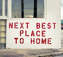 Next Best Place To Home Sticker