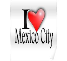 MEXICO, I LOVE, MEXICO CITY, Mexican, Americas, Latin America Poster