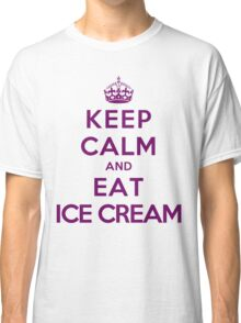 Keep Calm and Eat Ice Cream (Light Colors) Classic T-Shirt