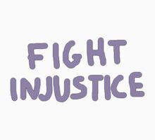 Fight Injustice by Amy Leah