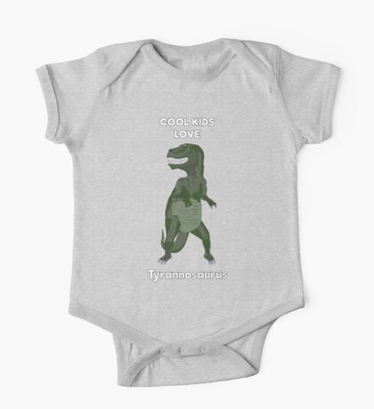 Cool kids love tyrannosaurus One Piece - Short Sleeve