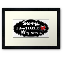 Filthy Casual gamer geek funny nerd love rejection Framed Print