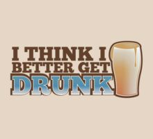I think I better get DRUNK with beer pint glass by jazzydevil