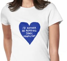 I'd Rather Be Reading Sonic Fan Fiction Womens Fitted T-Shirt