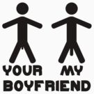 Your My Boyfriend by Style-O-Mat