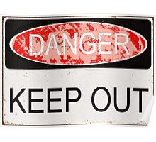 Keep Out Aged Sign Poster