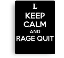 Keep Calm and Rage Quit Canvas Print