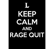 Keep Calm and Rage Quit Photographic Print