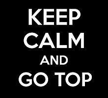 Keep Calm and Go Top by aizo