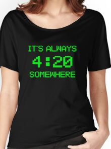 It's Always 420 Somewhere Women's Relaxed Fit T-Shirt