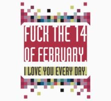 FUCK the 14 of february. by Inacioluc