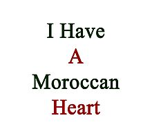 I Have A Moroccan Heart  Photographic Print